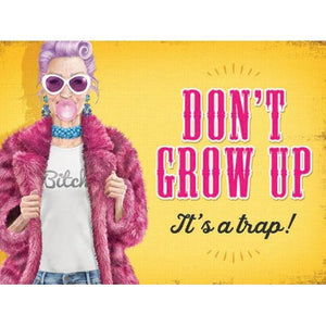 Dont Grow Up Its A Trap!  - Medium Metal Sign - Wild Atlantic Living