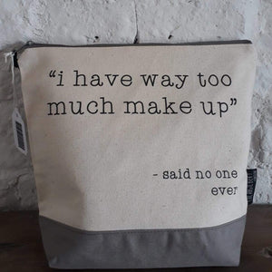 I have way too much make up Washbag Grey - Wild Atlantic Living