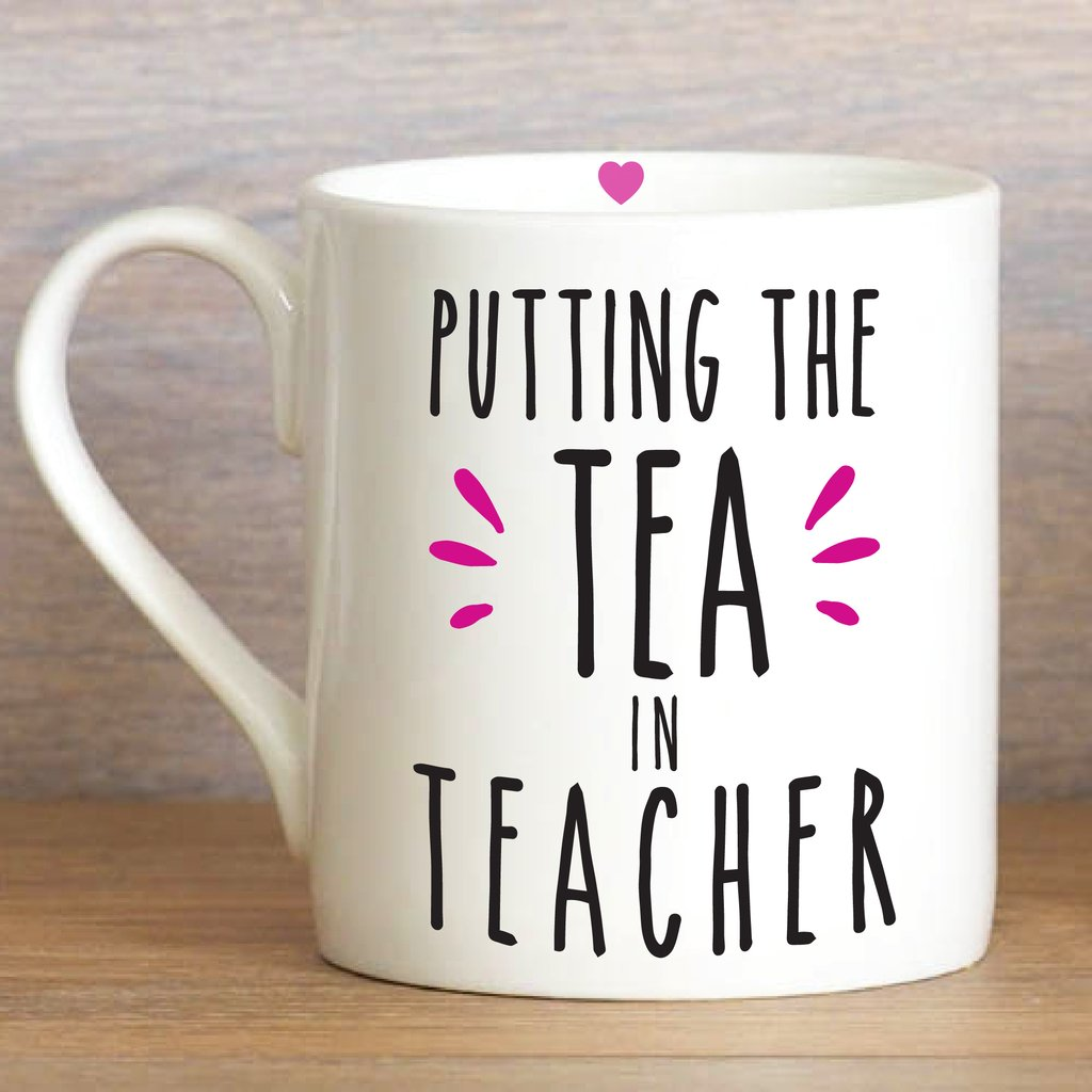 Putting The Tea in Teacher - Mug - Wild Atlantic Living