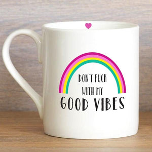 Don't F*ck with my Good Vibes - Large Mug