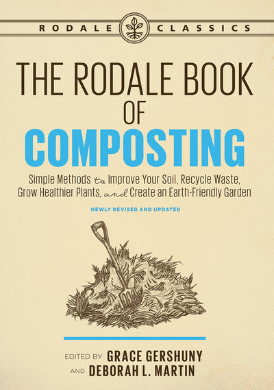 The Rodale Book of Composting, Newly Revised and Updated: Simple Methods to Improve Your Soil, Recycle Waste, Grow Healthier Plants, and Create an Earth-Friendly Garden (Rodale Classics) - Waste Not Dots