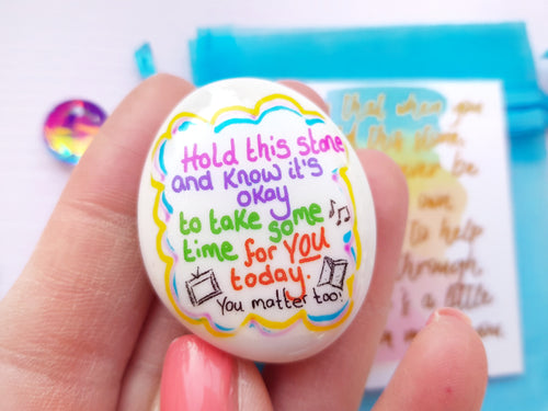 Self Care Stone - You Matter Too - Little Happy Thoughts