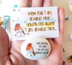 Load image into Gallery viewer, A little Robin Reminder - You Are Not Alone ❣💕 - Little Happy Thoughts