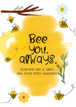 Load image into Gallery viewer, Bee You. Always - Print Your Own - Digital Download♡ - Little Happy Thoughts