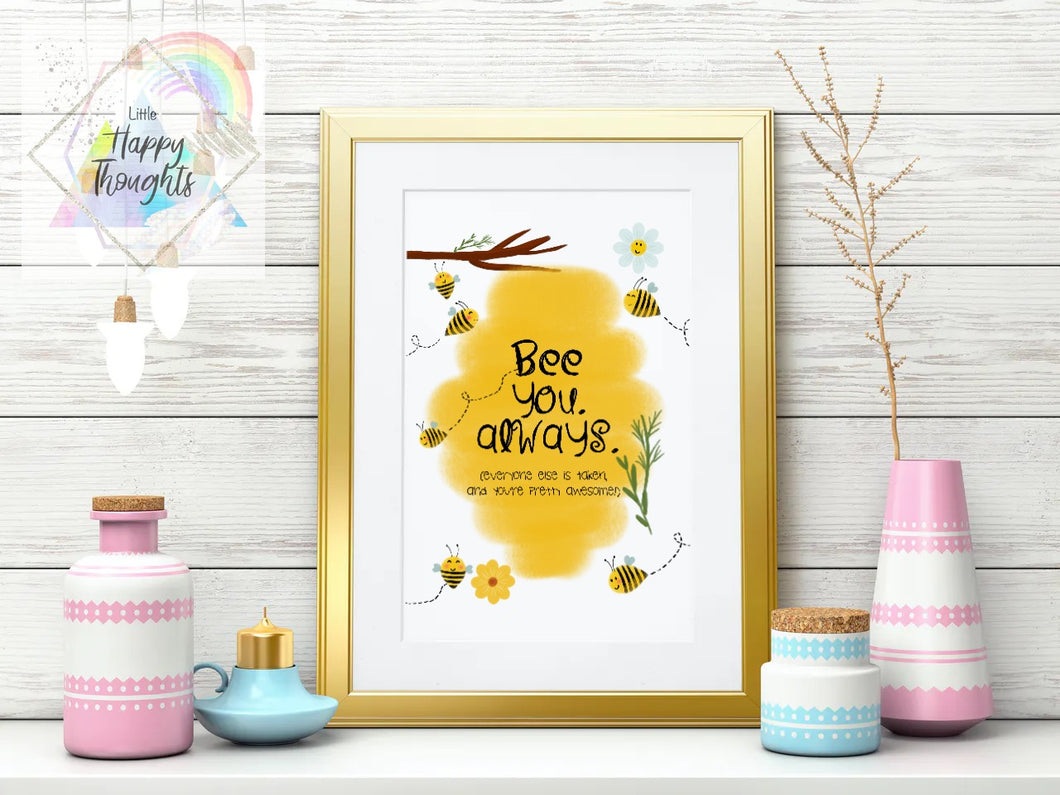 Bee You. Always - Print Your Own - Digital Download♡ - Little Happy Thoughts