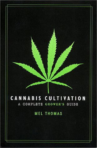 Cannabis Cultivation: A Complete Growers Guide