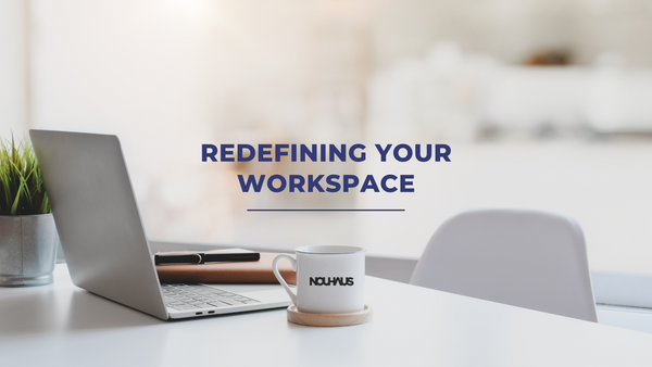 Redefining your Workspace