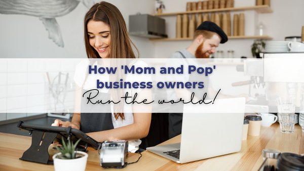 We support Mom and Pop Businesses