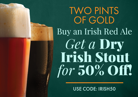 50% Off a Dry Irish Stout when you purchase an Irish Red Ale