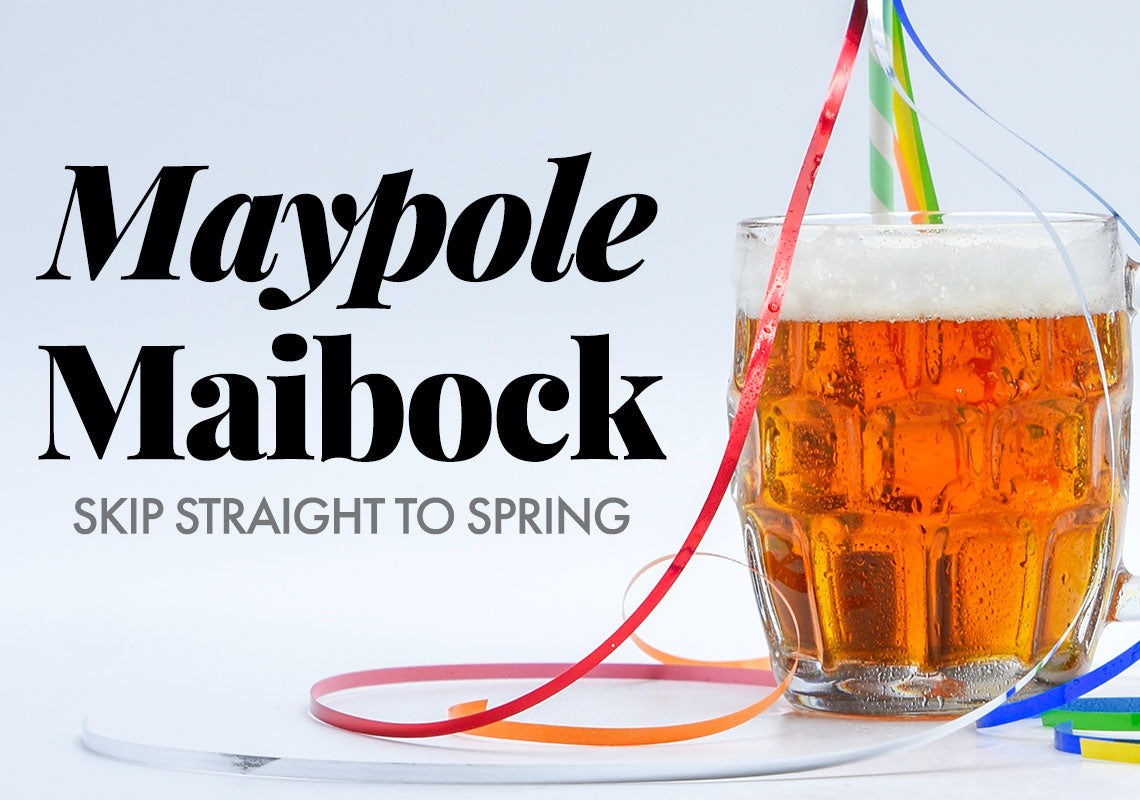 Maypole Maibock -- brew now for Spring!