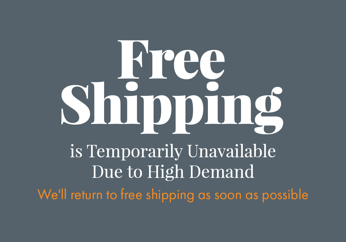 Free Shipping is Temporarily Unavailable