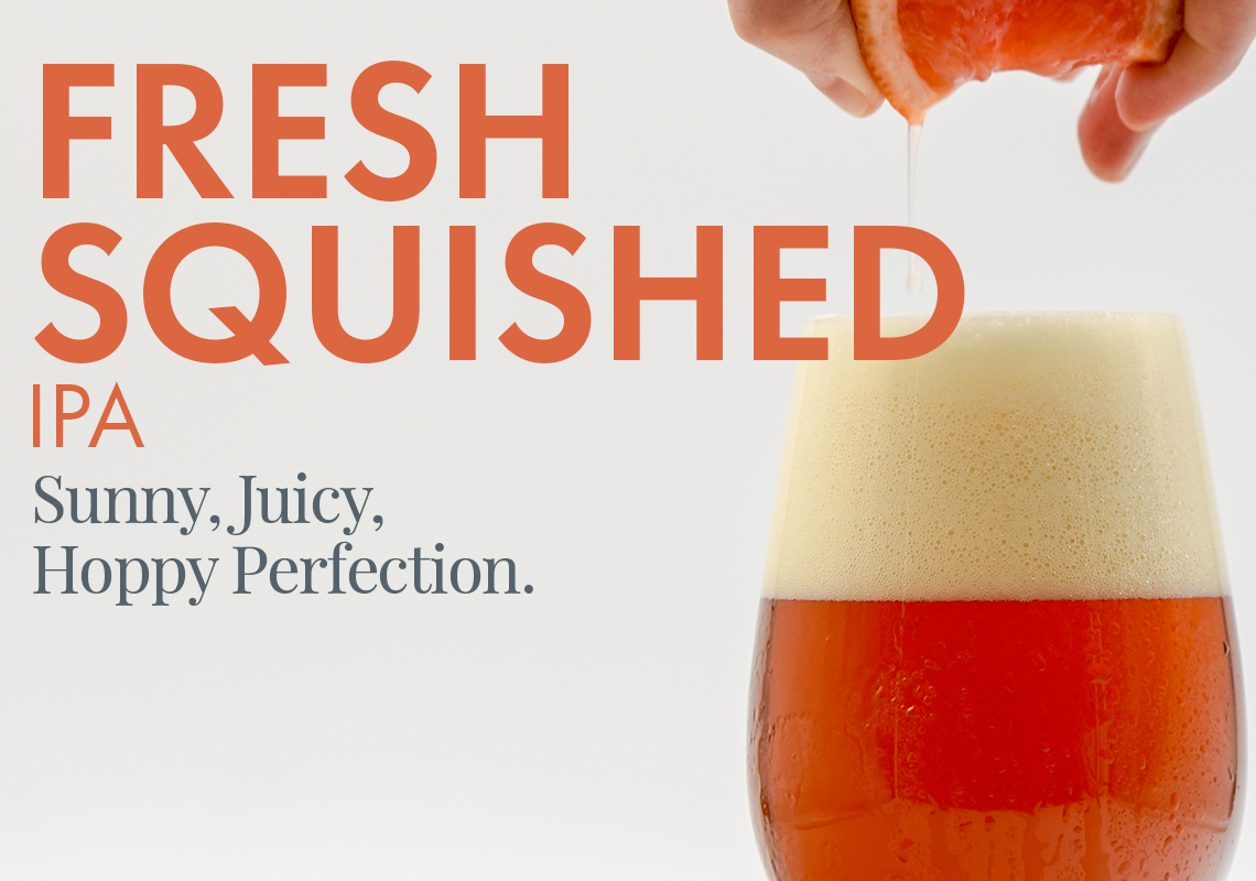 Fresh Squished IPA -- Sunny, Juicy, Hoppy Perfection