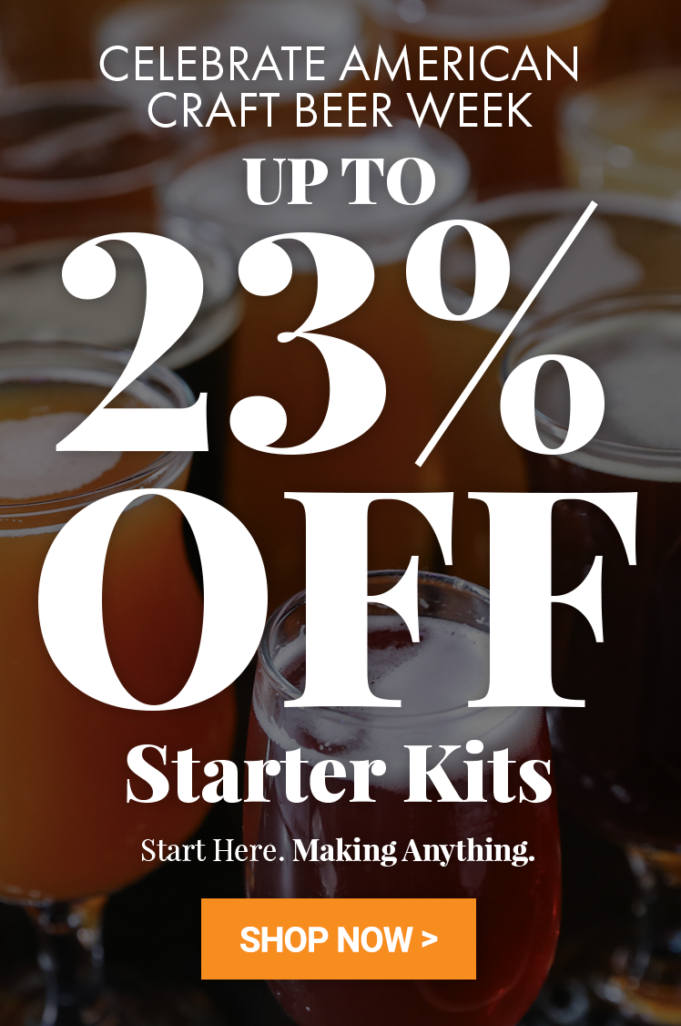 Celebrate American Craft Beer Week. Up to 23% Off Beer Starter kits