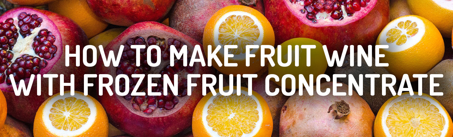 How To Use Juice Concentrate To Make Fruit Wine
