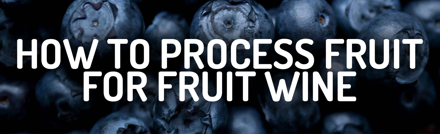 How To Process Fruit For Fruit Wine