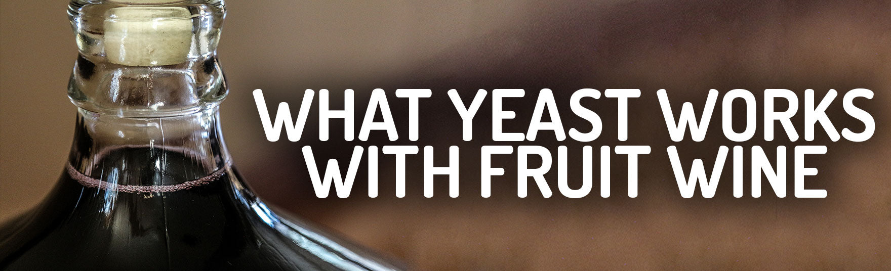 What Yeasts Make Fruit Wine