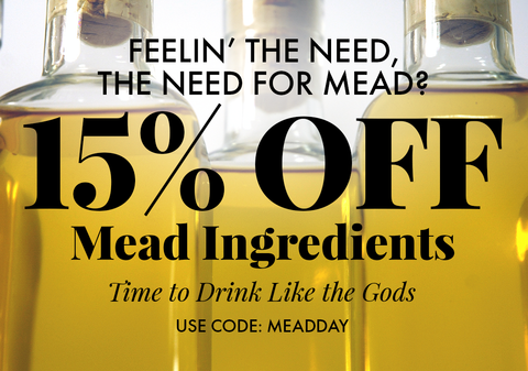 Celebrate National Mead Day 8/7/2021. 15% Off Mead Ingredients. Use code MEADDAY