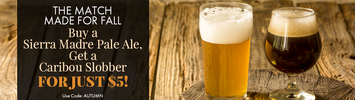 Caribou Slobber Beer Recipe Kit for $5 with purchase of Sierra Madre Pale Ale. Promo code: AUTUMN