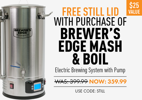 For a limited time, get a FREE Mash and Boil Still Lid (a $25 value) with the purchase of Mash and Boil Electric Brewing System with Pump! Use code STILL at checkout.