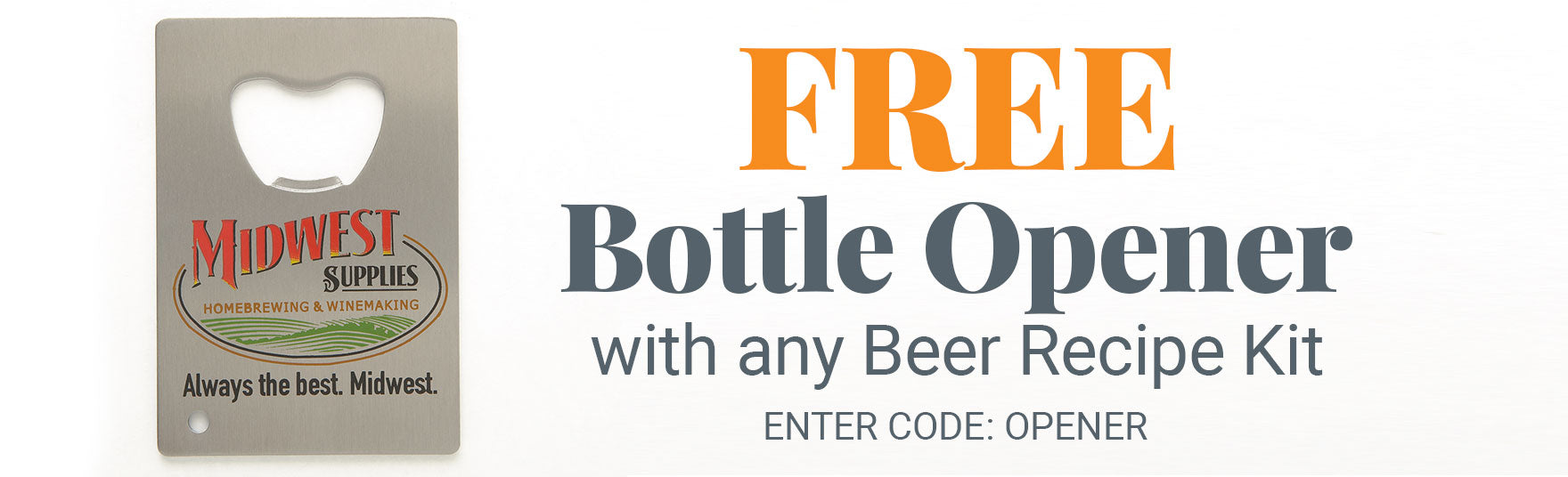 Free Bottle Opener with purchase of Beer Recipe Kit