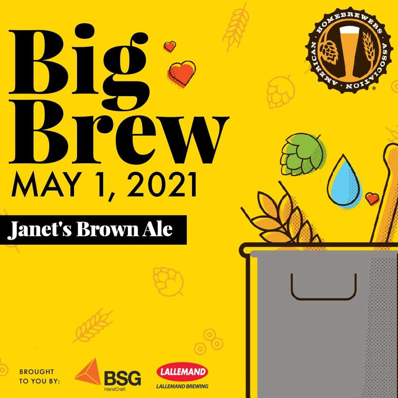 Big Brew May 1, 2021, Janet's Brown Ale brought to you by BSG Handcraft and Lallemand Brewing