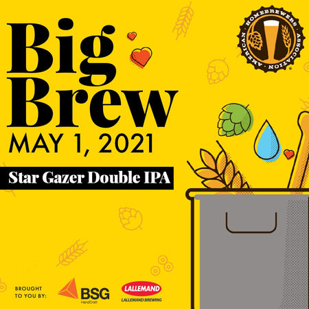Big Brew May 1, 2021, Stargazer Double IPA brought to you by BSG Handcraft and Lallemand Brewing