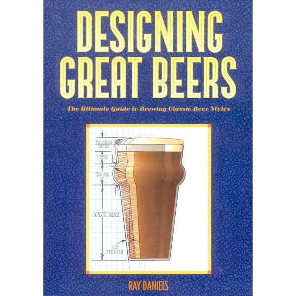 Designing Great Beers by Ray Daniels