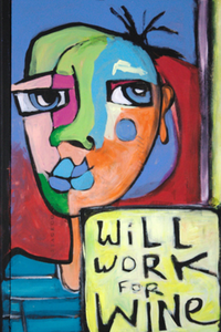 "Printed Art Card, ""Will Work for Wine"", 4""x 6"" x 1.0 mm thick substrate paper, Collectible, Frameable"