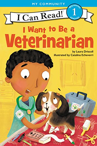I Want to Be a Veterinarian - Level 1 - I Can Read Books