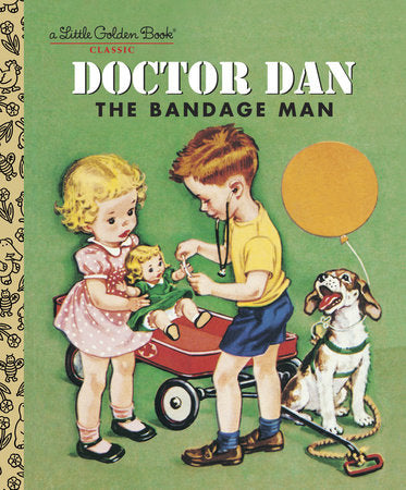 Doctor Dan the Bandage Man - Little Golden Books