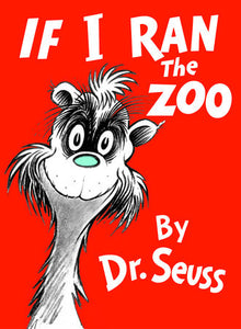 If I Ran the Zoo by Dr. Seuss