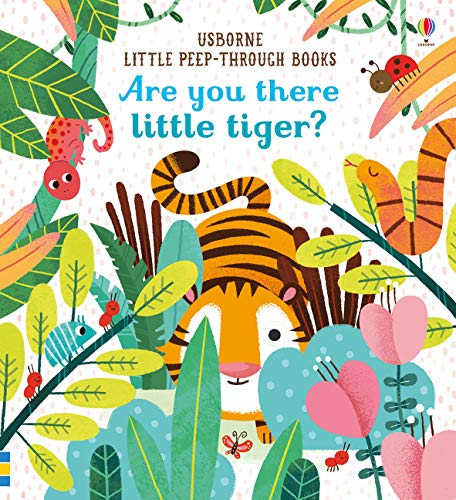 Are You There Little Tiger? (Usborne Little Peep-Through Books)