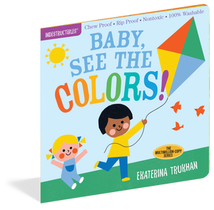 Indestructibles Books - Baby, See the Color!