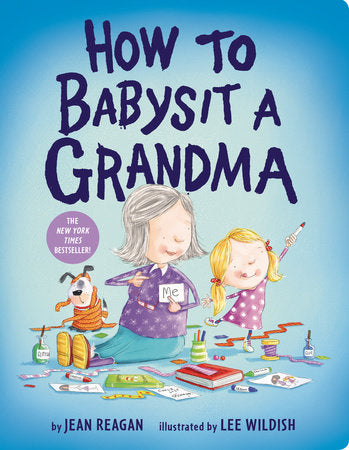 How to Babysit a Grandma Board Book by Jean Reagan