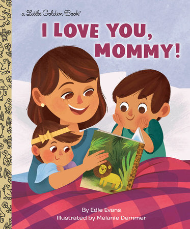 I Love You, Mommy! - Little Golden Books