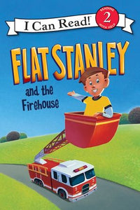 Flat Stanley and the Firehouse - Level 2 - I Can Read Books