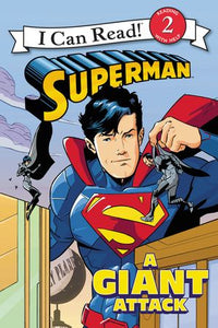 Superman Classic: A Giant Attack - Level 2 - I Can Read Books