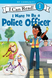 I Want to Be a Police Officer - Level 1 - I Can Read Books