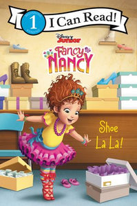 Disney Junior Fancy Nancy: Shoe La La! - Level 1 - I Can Read Books