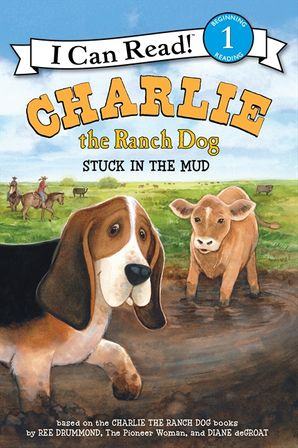 Charlie the Ranch Dog: Stuck in the Mud - Level 1 - I Can Read Books