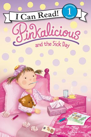 Pinkalicious and the Sick Day - Level 1 - I Can Read Books