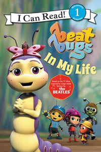 Beat Bugs: In My Life - Level 1 - I Can Read Books