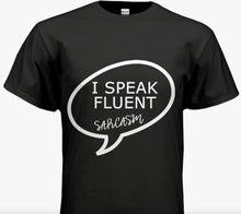 Load image into Gallery viewer, I SPEAK FLUENT SARCASM Womens T-Shirt
