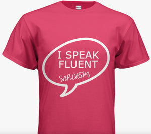 I SPEAK FLUENT SARCASM Womens T-Shirt