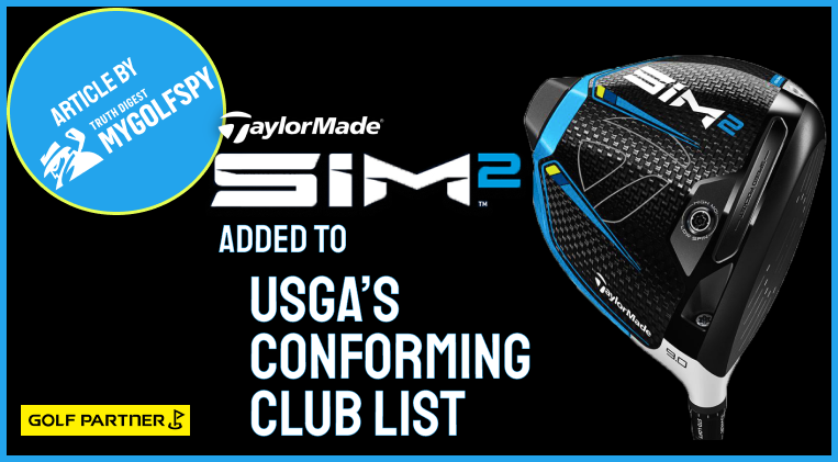 TaylorMade SIM2 Added To USGA's Conforming ClubList