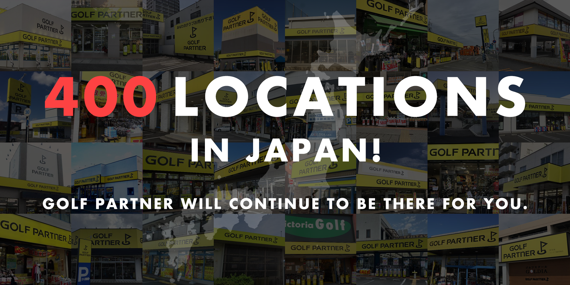 400locations in Japan! GOLF PARTNER will continue to be there for you.