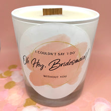 Load image into Gallery viewer, bridesmaid proposal candle