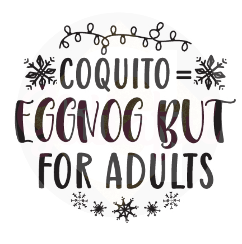 Coquito = Eggnog But For Adults - Digital Downloads