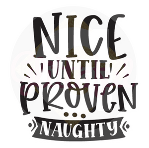 Nice Until Proven Naughty - Digital Downloads