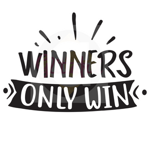 Winners Only Win - Digital Downloads